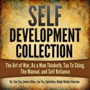 Self Development Collection: The Art of War, As a Man Thinketh, Tao Te Ching, The Manual, and Self Reliance (Unabridged) MP3 Audiobook