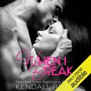 When I Break (Volume 1) (Unabridged) MP3 Audiobook