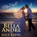 The Moonlight Wedding: Married in Malibu, Book 4 (Unabridged) MP3 Audiobook