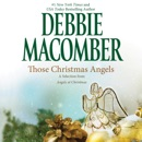 Those Christmas Angels: A Selection from Angels at Christmas (Unabridged) MP3 Audiobook