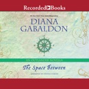 The Space Between: An Outlander Novella MP3 Audiobook