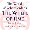The World of Robert Jordan's The Wheel of Time MP3 Audiobook