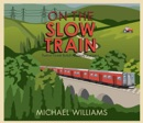 On The Slow Train MP3 Audiobook