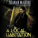 A Local Habitation: An October Daye Novel (Unabridged) MP3 Audiobook