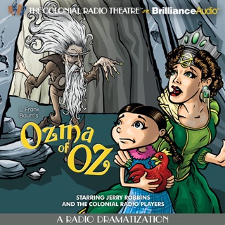 Ozma of Oz (A Radio Dramatization): Oz Series #3 E-Book Download