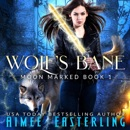 Wolf's Bane: Moon Marked, Book 1 (Unabridged) MP3 Audiobook