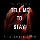 Tell me to Stay mp3 descargar