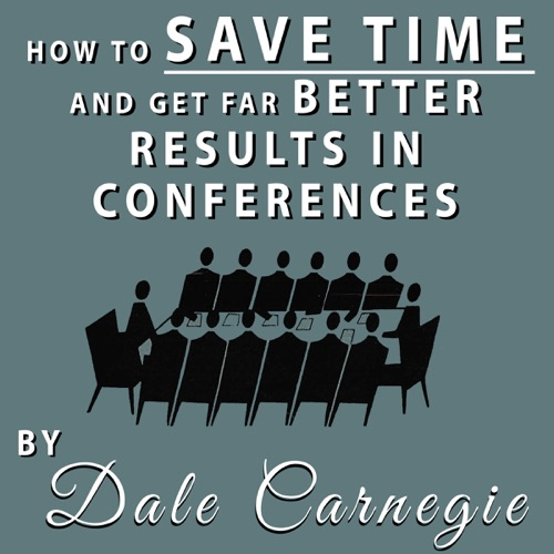 How to Save Time and Get Far Better Results in Conferences Listen, MP3 Download