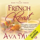 French Roast: Dare Valley, Book 2 (Unabridged) MP3 Audiobook