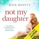 Not My Daughter (Unabridged) MP3 Audiobook