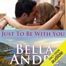 Just to Be with You: Seattle Sullivans, Book 3 (Unabridged) MP3 Audiobook