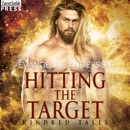 Hitting the Target: A Kindred Tales Novel (Brides of the Kindred) MP3 Audiobook