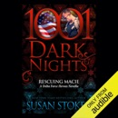 Rescuing Macie: A Delta Force Heroes Novella - 1001 Dark Nights (Unabridged) MP3 Audiobook