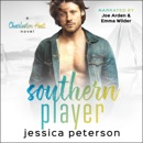 Southern Player: A Brother's Best Friend Romance: Charleston Heat, Book 2 (Unabridged) MP3 Audiobook