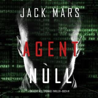 Agent Null [Agent Zero]: Ein Kent Steele Spionage-Thriller, Buch #1 [An Agent Zero Spy Thriller, Book 1] (Unabridged) E-Book Download