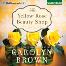 The Yellow Rose Beauty Shop (Unabridged) MP3 Audiobook