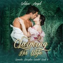 Claiming His Wife: Domestic Discipline Series, Book 4 (Unabridged) MP3 Audiobook