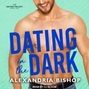 Dating in the Dark: The Dating Trilogy, Book One MP3 Audiobook