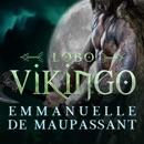 Lobo Vikingo [Viking Wolf]: Un romance Vikingo (Guerreros Vikingos) [A Viking Romance (Viking Warriors)] (Unabridged) MP3 Audiobook