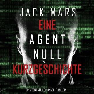 Eine Agent Null Kurzgeschichte (Ein Agent Null Spionage-Thriller) E-Book Download