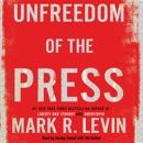 Download Unfreedom of the Press (Unabridged) MP3