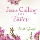 Jesus Calling for Easter, with full Scriptures MP3 Audiobook