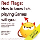 Download Red Flags: How to Know He's Playing Games with You (Unabridged) MP3