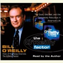 The O'Reilly Factor: The Good, the Bad, and the Completely Ridiculous in American Life (Abridged) MP3 Audiobook