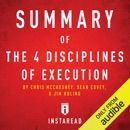 Summary of The 4 Disciplines of Execution by Chris McChesney, Sean Covey, and Jim Huling: Includes Analysis (Unabridged) MP3 Audiobook