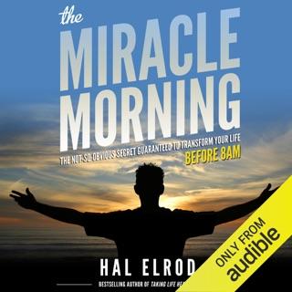 The Miracle Morning: The Not-So-Obvious Secret Guaranteed to Transform Your Life - Before 8AM (Unabridged) Escucha, Reseñas de audiolibros y descarga de MP3