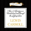 Alice's Adventures in Wonderland and Through the Looking Glass (Unabridged) MP3 Audiobook