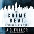 The Crime Beat: New York: Episode 1: New York MP3 Audiobook