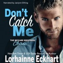 Don't Catch Me: Chase: The McCabe Brothers, Book 2 (Unabridged) MP3 Audiobook