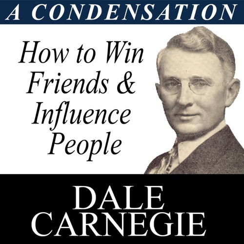 How To Win Friends And Influence People: A Condensation From The Book (Abridged) Listen, MP3 Download