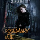 Rosemary and Rue: An October Daye Novel, Book 1 (Unabridged) MP3 Audiobook