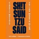 Sh!t Sun Tzu Said: Classic Warfare for the Modern Mind (Unabridged) MP3 Audiobook
