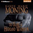 To Tame a Highland Warrior: Highlander, Book 2 (Unabridged) MP3 Audiobook