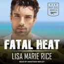 Fatal Heat: A Navy SEAL Novella MP3 Audiobook