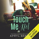 Touch Me Not: A Manwhore Series, Book 1 (Unabridged) MP3 Audiobook
