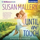 Until We Touch: Fool's Gold, Book 15 (Unabridged) MP3 Audiobook