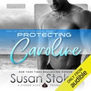 Protecting Caroline: SEAL of Protection, Volume 1 (Unabridged) MP3 Audiobook