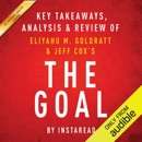 The Goal: A Process of Ongoing Improvement by Eliyahu M. Goldratt and Jeff Cox: Key Takeaways, Analysis & Review (Unabridged) MP3 Audiobook