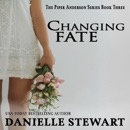 Changing Fate: Piper Anderson Series, Book 3 (Unabridged) MP3 Audiobook