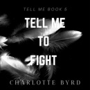 Tell Me to Fight: Tell Me, Book 5 (Unabridged) mp3 descargar