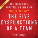 The Five Dysfunctions of a Team: A Leadership Fable, by Patrick Lencioni: Key Takeaways, Analysis & Review (Unabridged) MP3 Audiobook