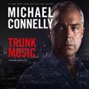 Trunk Music: Harry Bosch Series, Book 5 (Unabridged) MP3 Audiobook