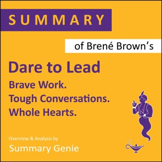 Summary of Brené Brown's Dare to Lead: Brave Work. Tough Conversations. Whole Hearts. (Unabridged) E-Book Download