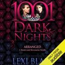 Arranged: A Masters and Mercenaries Novella - 1001 Dark Nights (Unabridged) MP3 Audiobook