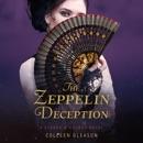 The Zeppelin Deception: A Stoker & Holmes Novel, Book 5 (Unabridged) MP3 Audiobook