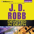 Devoted in Death: In Death, Book 41 (Unabridged) MP3 Audiobook